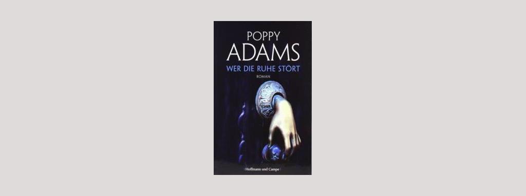 Cover Poppy Adams: Wer die Ruhe stört. Foto: Hoffmann und Campe