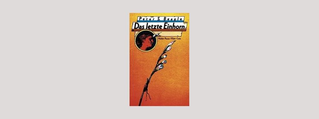 Cover Peter S. Beagle: Das letzte Einhorn. Foto: Klett-Cotta