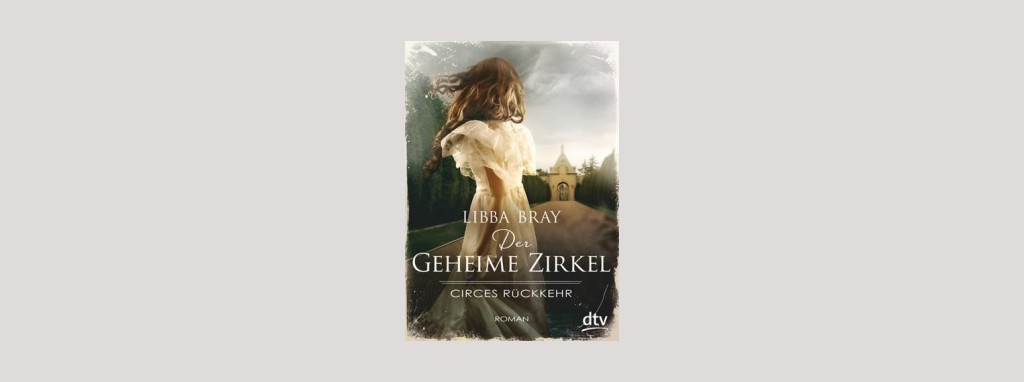 Cover Libba Bray: Circes Rückkehr. Foto: dtv