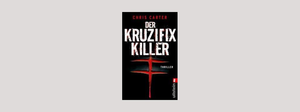 Cover Chris Carter: Der Kruzifix-Killer. Foto: Ullstein