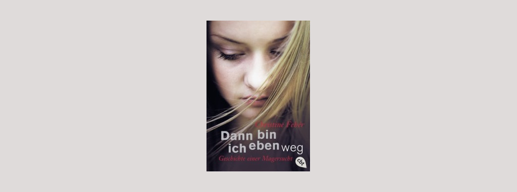 Cover Christine Fehér: Dann bin ich eben weg. Foto: cbt