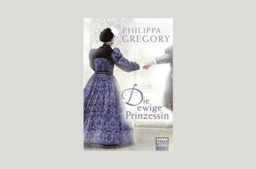 Cover Philippa Gregory: Die ewige Prinzessin. Foto: Bastei Lübbe