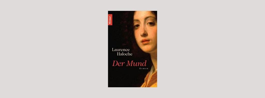 Cover Laurence Haloche: Der Mund. Foto: Knaur