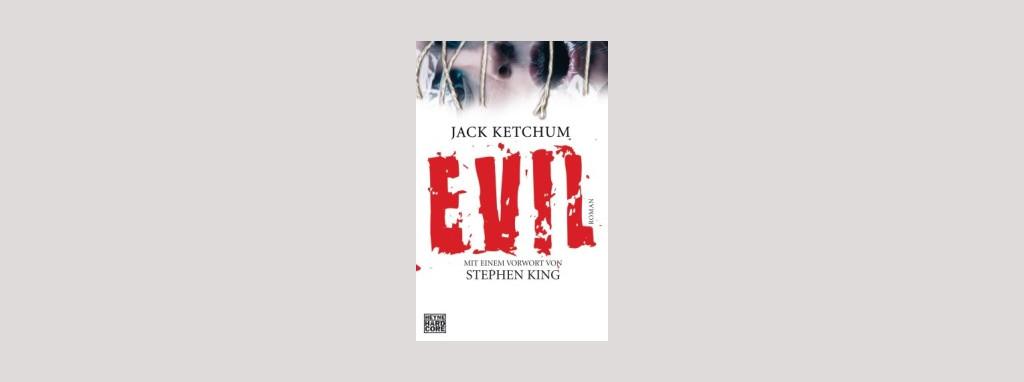 Cover Jack Ketchum: Evil. Foto: Heyne