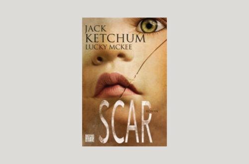 Cover Jack Ketchum und Lucky McKee: Scar. Foto: Heyne