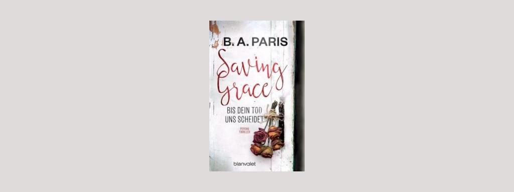 Cover B. A. Paris: Saving Grace. Foto: Blanvalet