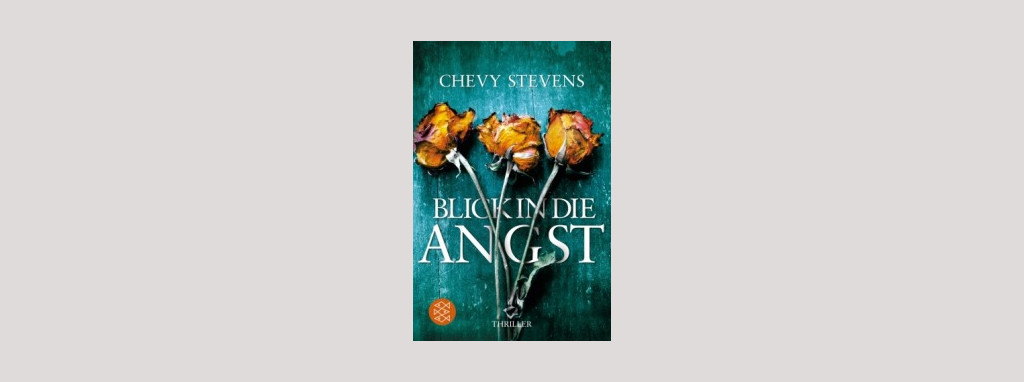 Cover Chevy Stevens: Blick in die Angst. Foto: Fischer
