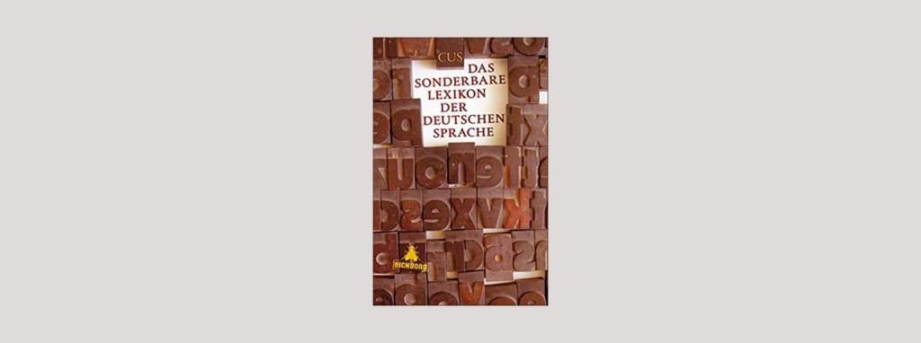 Cover CUS: Das sonderbare Lexikon der deutschen Sprache. Foto: Eichborn