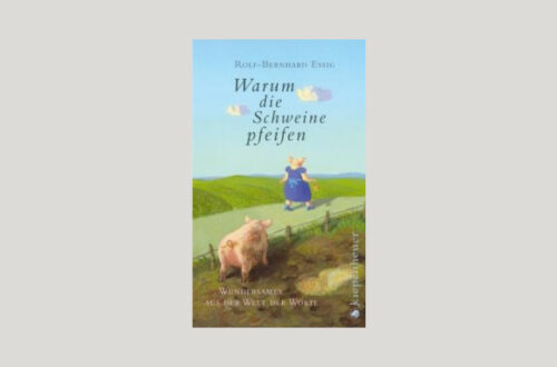 Cover Essig Rolf-Bernhard: Warum die Schweine pfeifen. Cover: Kiepenheuer