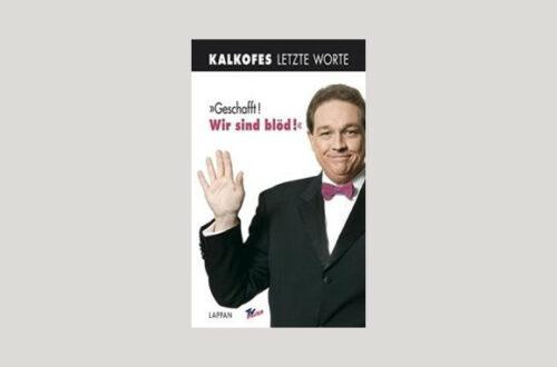 Cover Oliver Kalkofe: Kalkofes letzte Worte - Geschafft! Wir sind blöd! Foto: Lappan