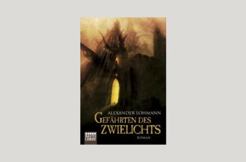 Cover Alexander Lohmann: Gefährten des Zwielichts. Foto: Bastei Lübbe