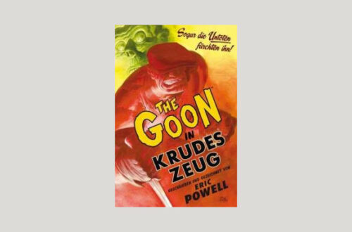 Cover Eric Powell: The Goon in Krudes Zeug. Foto: Cross Cult