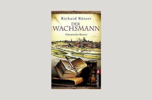 Cover Richard Rötzer: Der Wachsmann. Foto: Ullstein