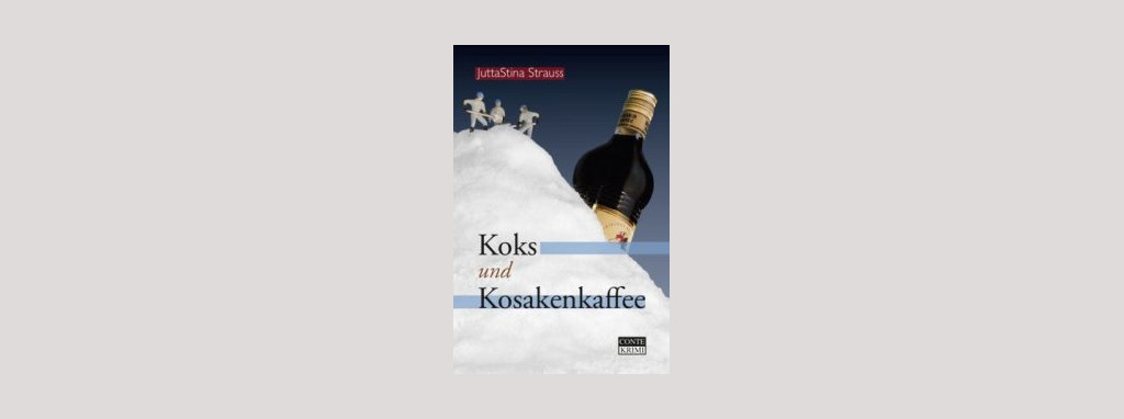 Cover JuttaStina Strauss: Koks und Kosakenkaffee. Foto: Conte