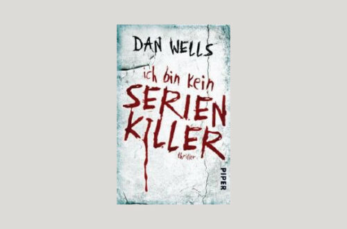 Cover Dan Wells: Ich bin kein Serienkiller. Foto: Piper