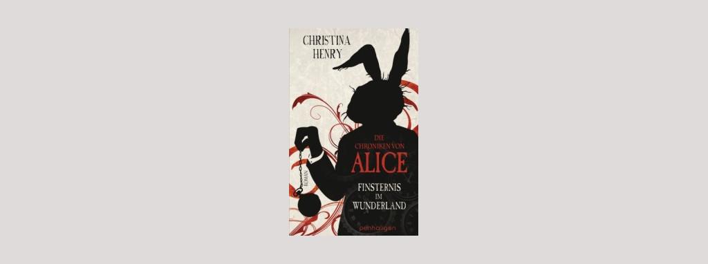 Cover Christina Henry: Die Chroniken von Alice - Finsternis im Wunderland. Foto: Penhaligon