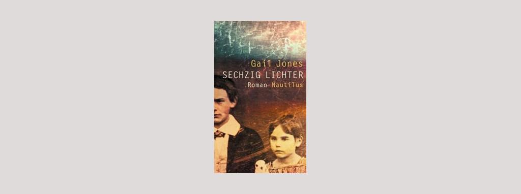 Cover Gail Jones: Sechzig Lichter. Foto: Edition Nautilus