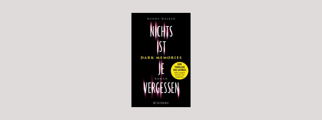 Cover Wendy Walker: Dark Memories - Nichts ist je vergessen. Foto: Fischer