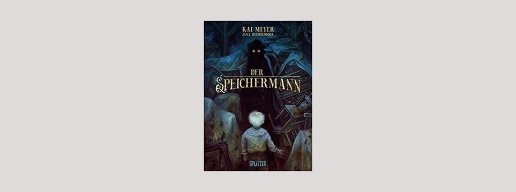 Cover Kai Meyer: Der Speichermann. Foto: Splitter Verlag