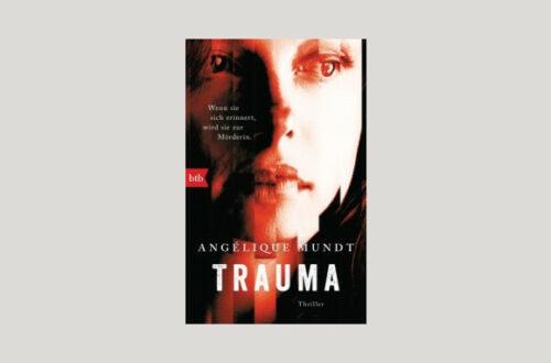 Cover Angélique Mundt: Trauma. Foto: btb Verlag