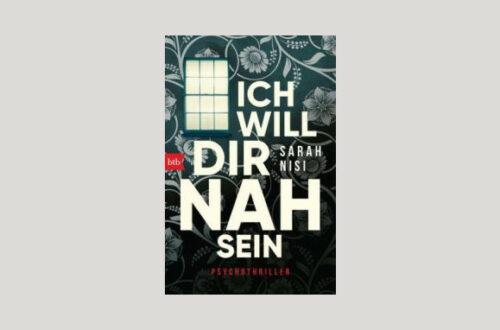 Cover Sarah Nisi: Ich will dir nah sein. Foto: btb Verlag