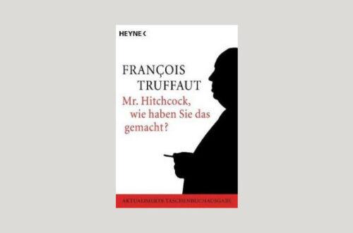 Cover Francois Truffaut: Mr. Hitchcock, wie haben Sie das gemacht? Foto: Heyne