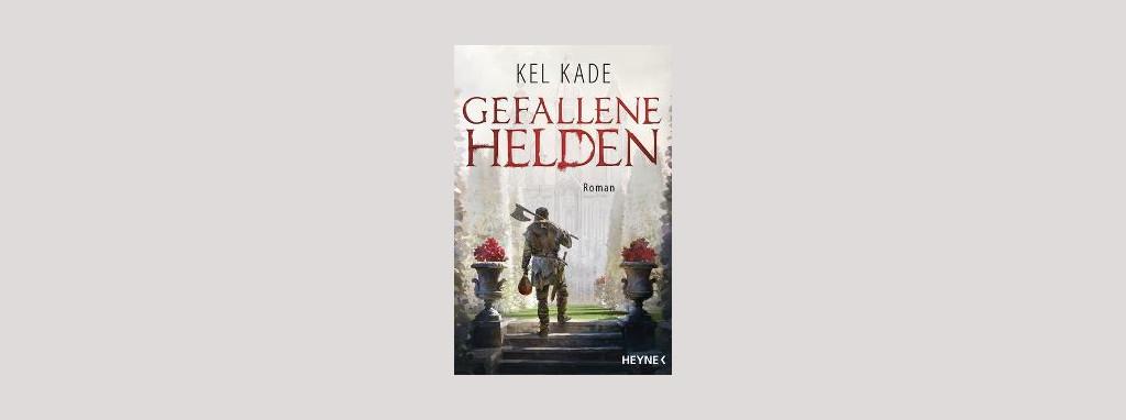 Cover Kel Kade: Gefallene Helden. Foto: Heyne