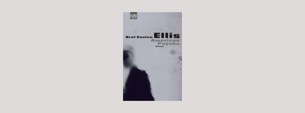Cover Bret Easton Ellis: American Psycho. Foto: Kiepenheuer und Witsch