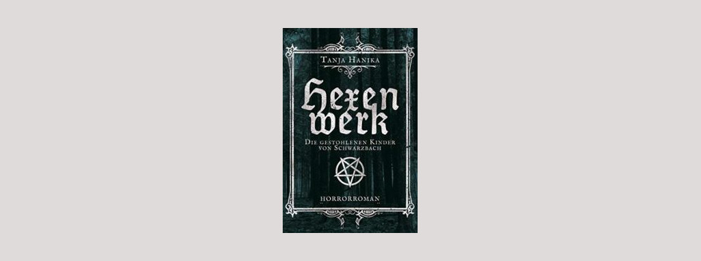 Cover Hanika Tanja: Hexenwerk. Foto: Cathy Strefford