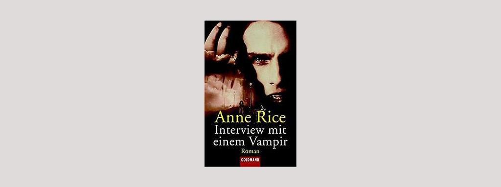 Cover Anne Rice: Interview mit einem Vampir. Foto: Goldmann