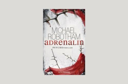 Cover Michael Robotham: Adrenalin. Foto: Goldmann