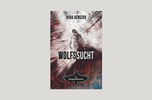 Cover Nora Bendzko: Wolfssucht. Foto: Emanuel Santer
